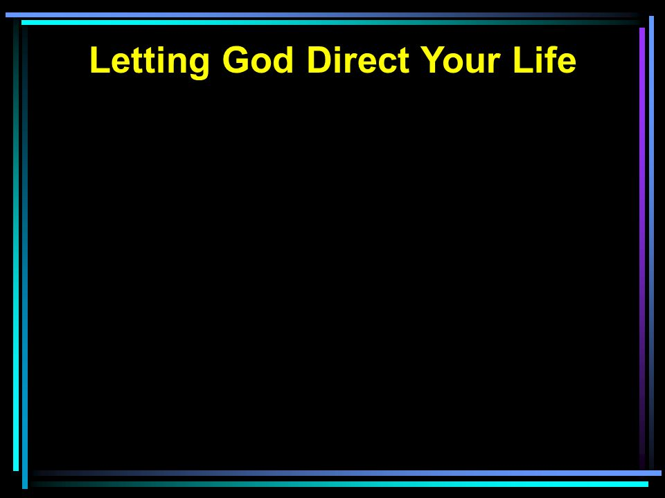 Letting God Direct Your Life