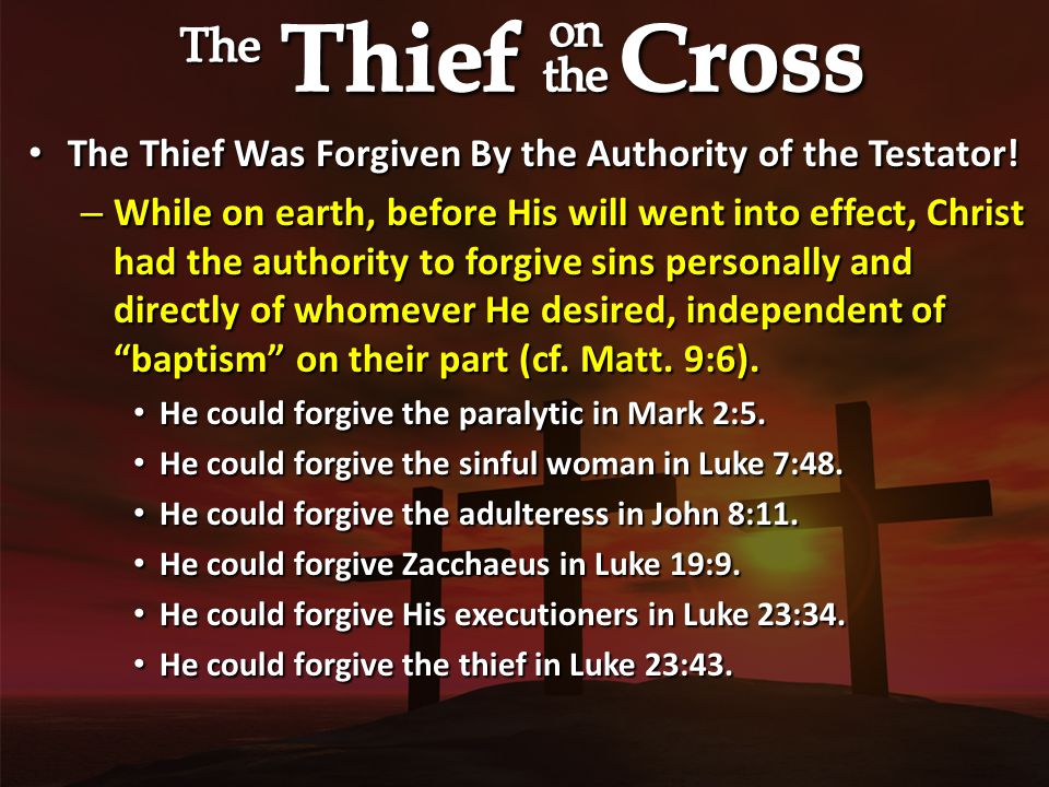 The Thief Was Forgiven By the Authority of the Testator.