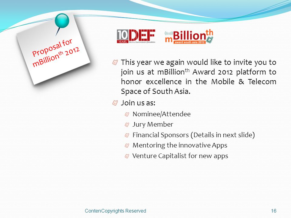 Proposal for mBillion th 2012 This year we again would like to invite you to join us at mBillion th Award 2012 platform to honor excellence in the Mobile & Telecom Space of South Asia.