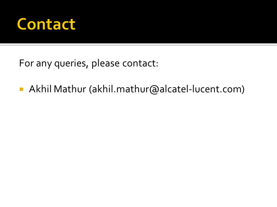 For any queries, please contact:  Akhil Mathur (akhil.mathur@alcatel-lucent.com)