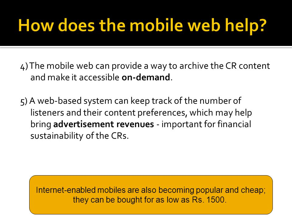 4) The mobile web can provide a way to archive the CR content and make it accessible on-demand.