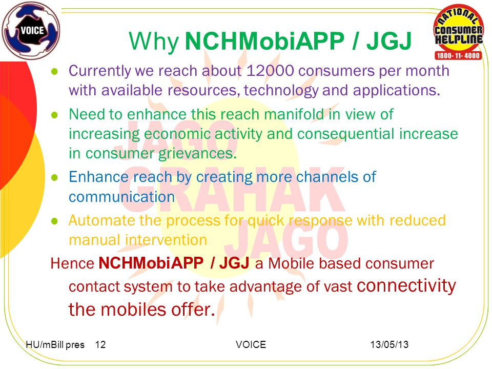 Why NCHMobiAPP / JGJ Currently we reach about 12000 consumers per month with available resources, technology and applications.