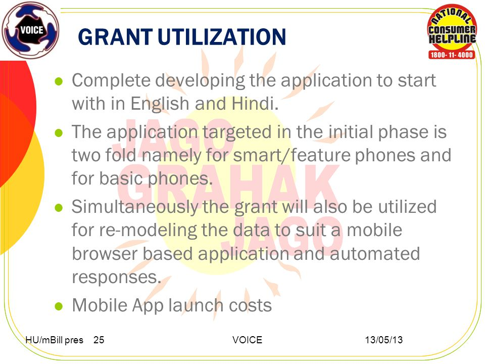 GRANT UTILIZATION Complete developing the application to start with in English and Hindi.
