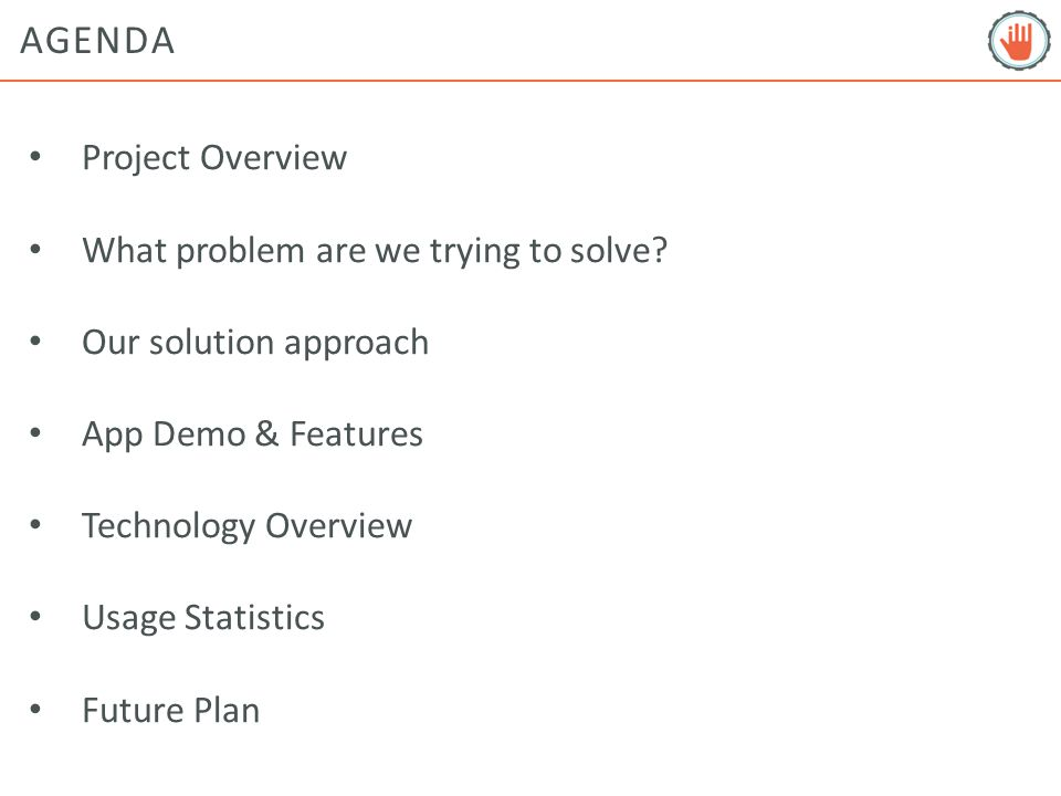 AGENDA Project Overview What problem are we trying to solve.