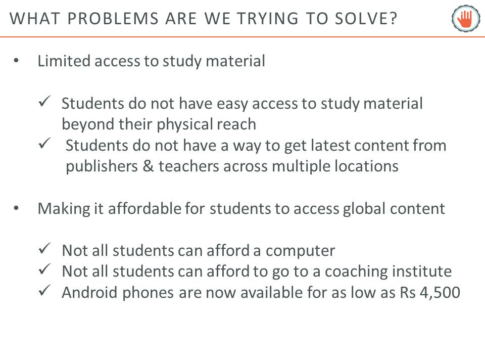 WHAT PROBLEMS ARE WE TRYING TO SOLVE.How can students prepare for competitive exams on mobile.