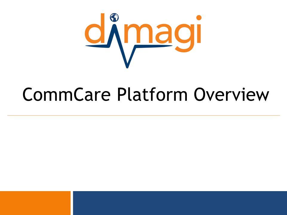 0 CommCare Platform Overview