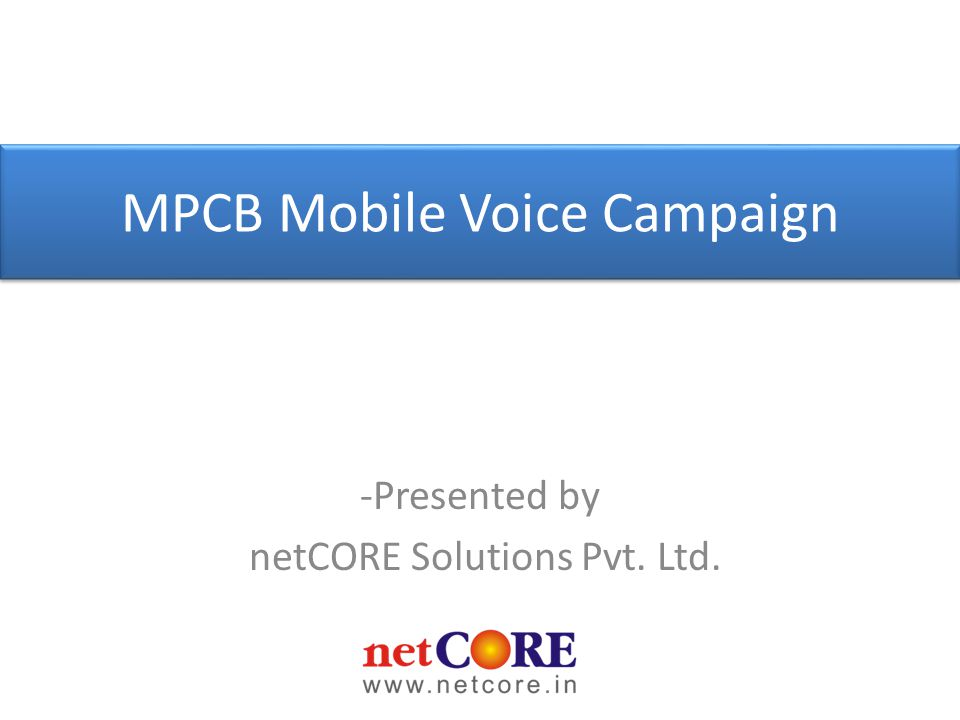 -Presented by netCORE Solutions Pvt. Ltd. MPCB Mobile Voice Campaign