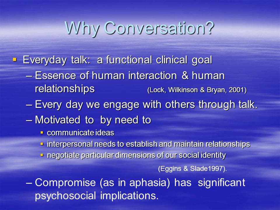 Why Conversation.