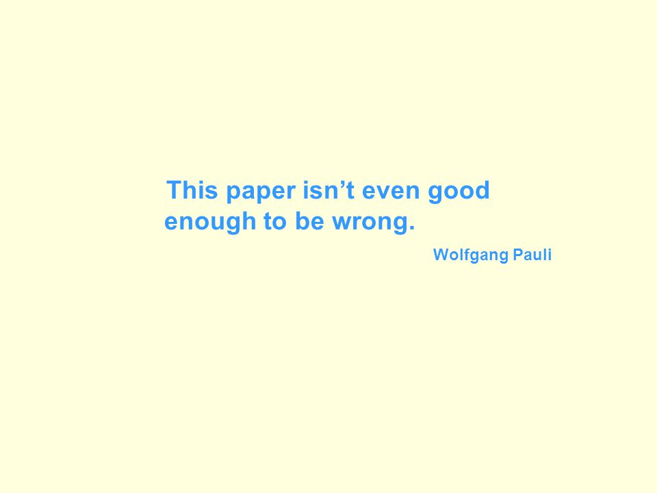 This paper isn't even good enough to be wrong. Wolfgang Pauli