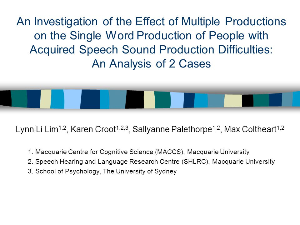 An Investigation of the Effect of Multiple Productions on the Single Word Production of People with Acquired Speech Sound Production Difficulties: An