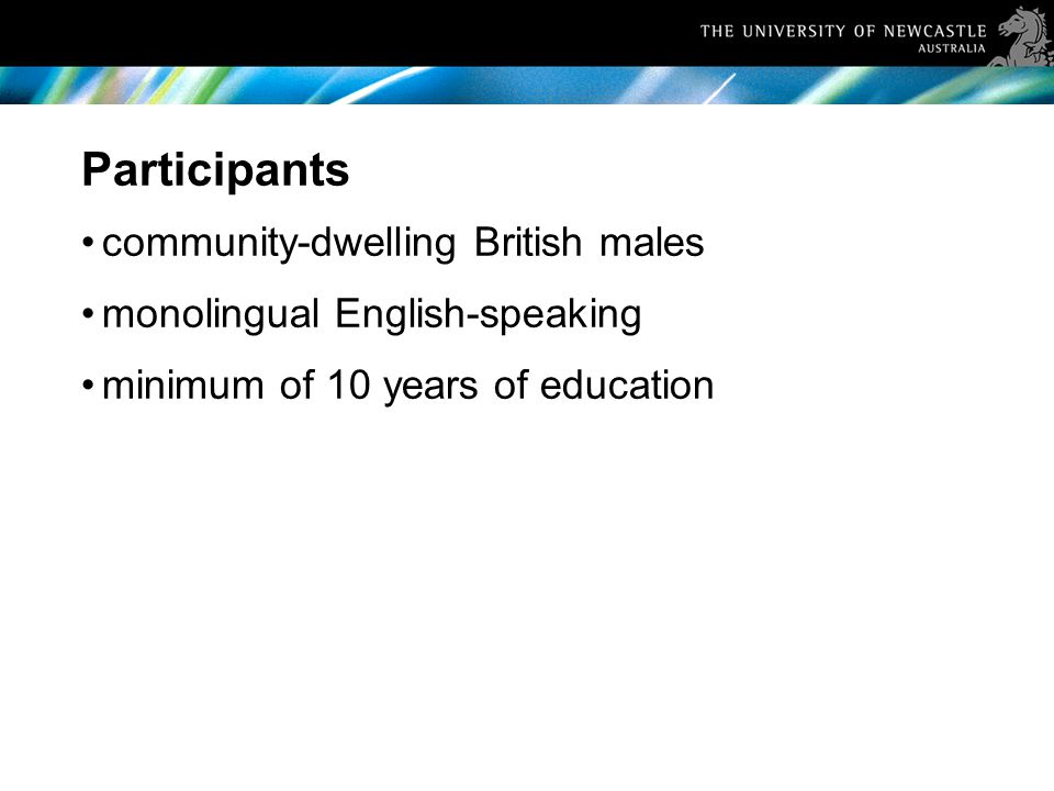 Participants community-dwelling British males monolingual English-speaking minimum of 10 years of education