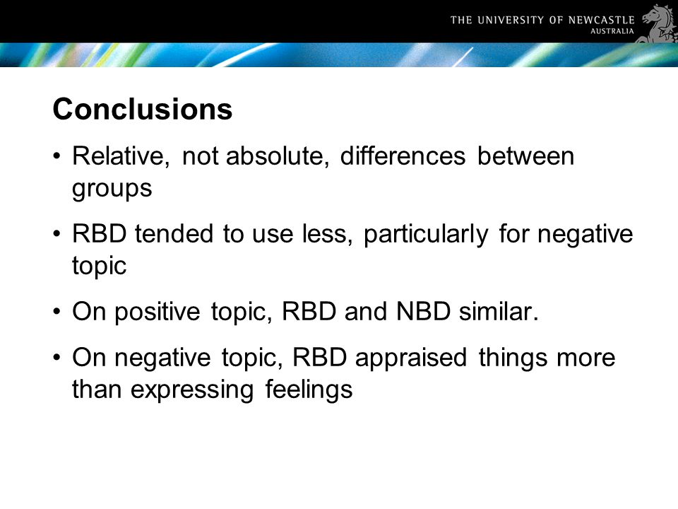 Conclusions Relative, not absolute, differences between groups RBD tended to use less, particularly for negative topic On positive topic, RBD and NBD similar.