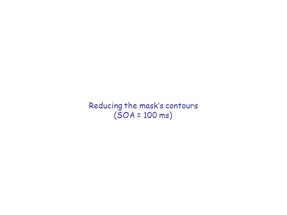 Reducing the mask's contours (SOA = 100 ms)