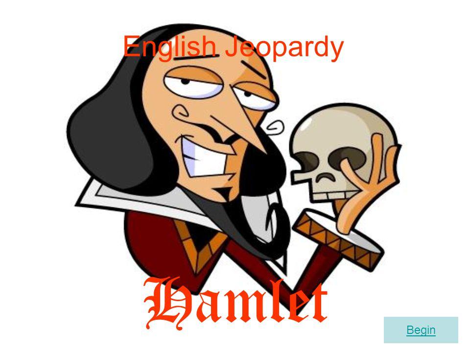English Jeopardy Hamlet Begin