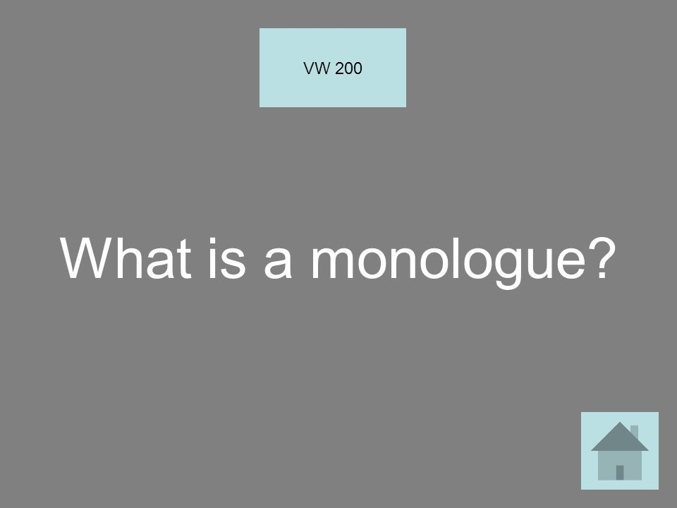 What is a monologue VW 200