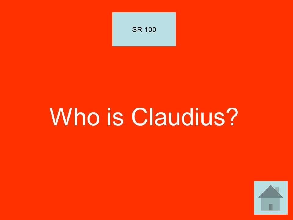 Who is Claudius SR 100