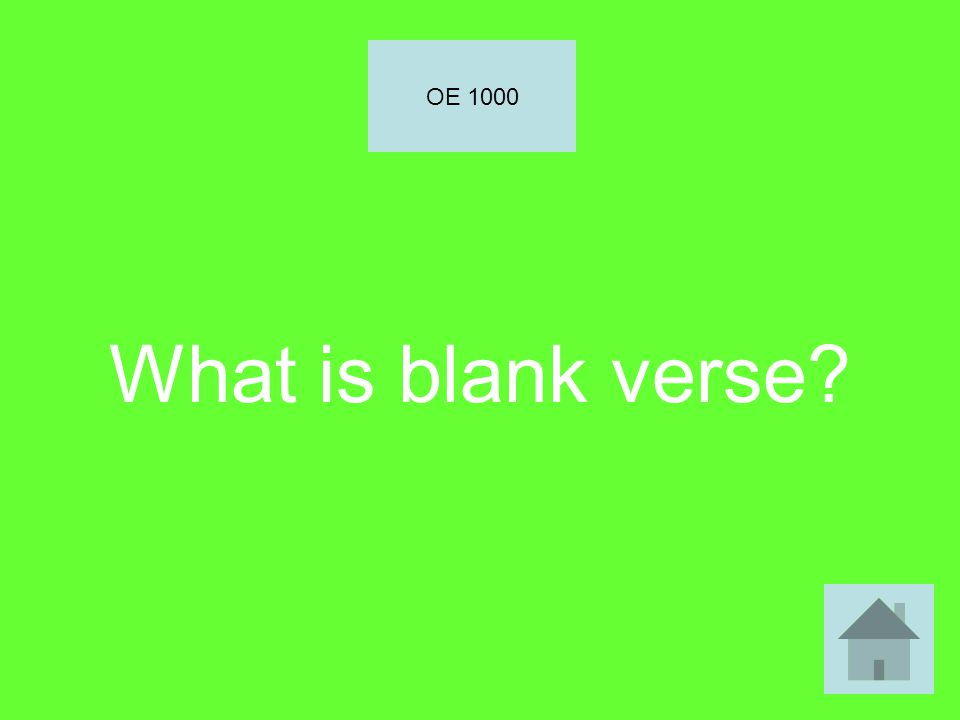 What is blank verse? OE 1000