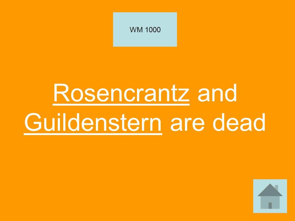 Rosencrantz and Guildenstern are dead WM 1000