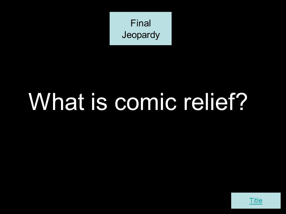 What is comic relief Final Jeopardy Title