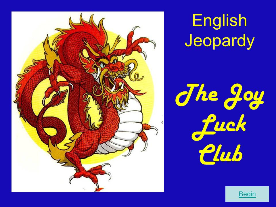 English Jeopardy The Joy Luck Club Begin