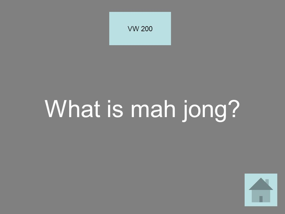 What is mah jong? VW 200