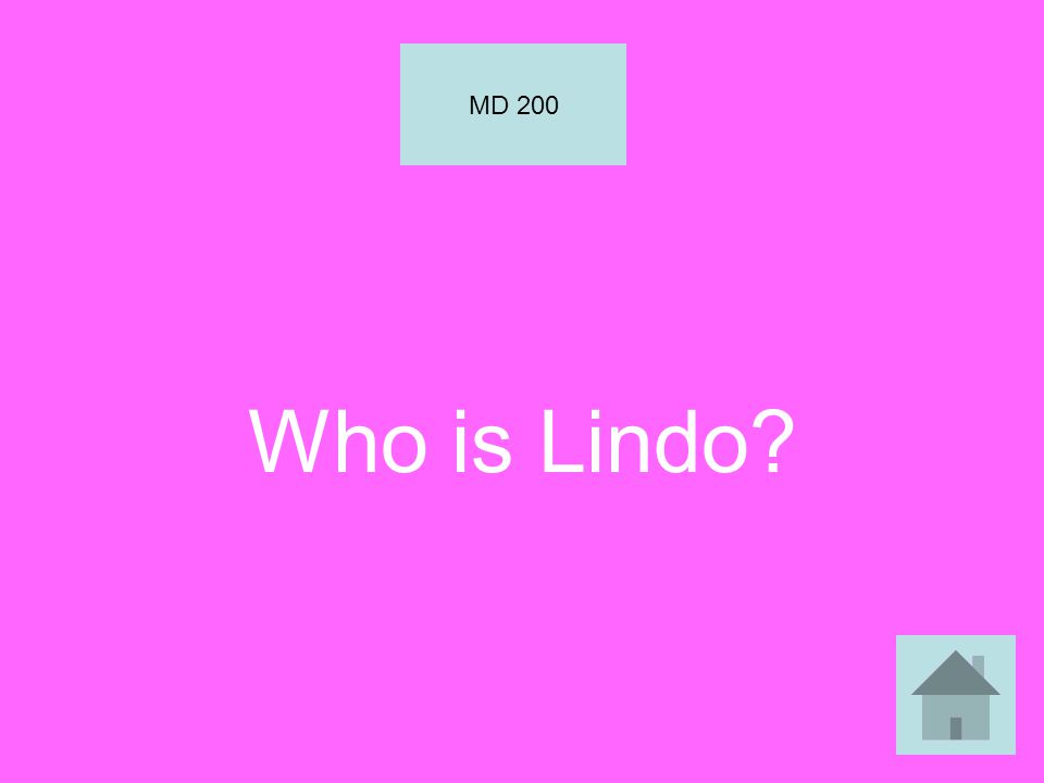 Who is Lindo? MD 200