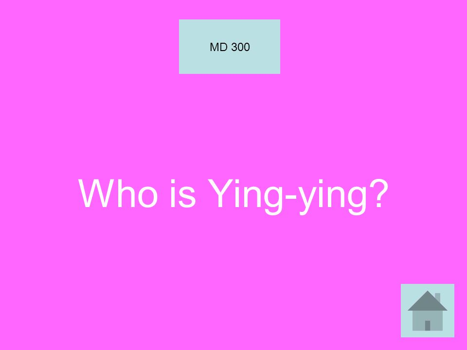Who is Ying-ying? MD 300