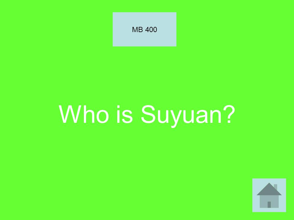Who is Suyuan? MB 400