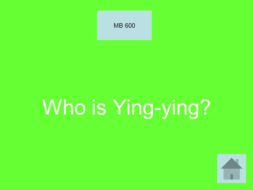 Who is Ying-ying? MB 600