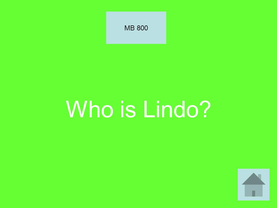 Who is Lindo? MB 800