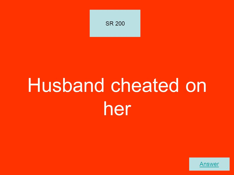 Husband cheated on her SR 200 Answer