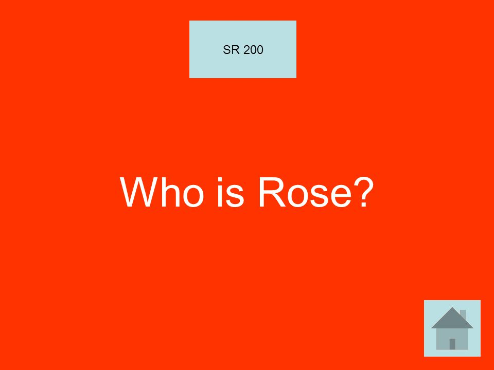Who is Rose? SR 200