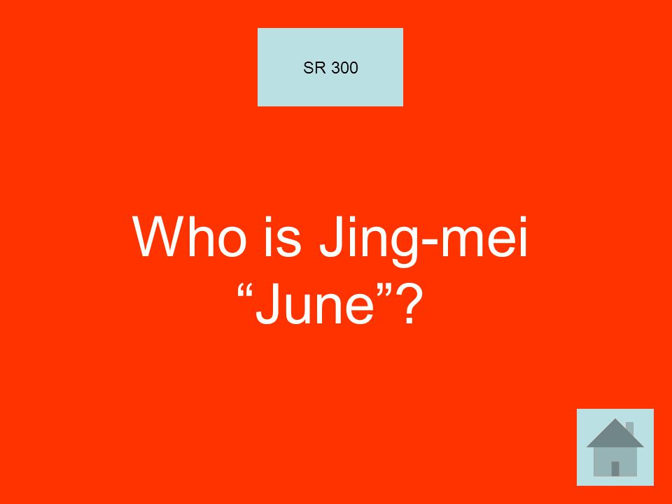 "Who is Jing-mei ""June""? SR 300"