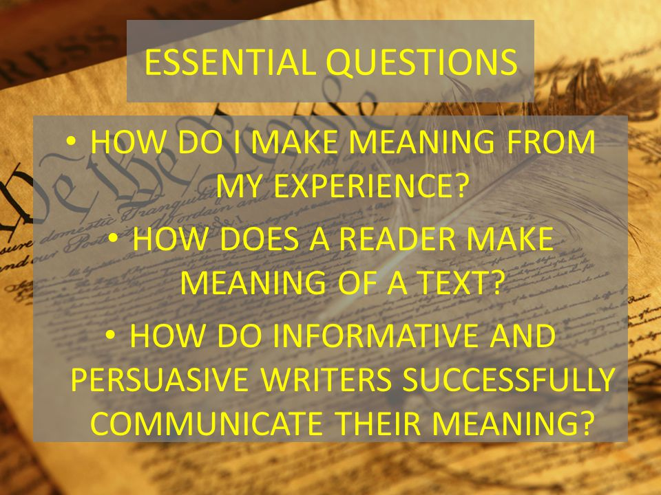 ESSENTIAL QUESTIONS HOW DO I MAKE MEANING FROM MY EXPERIENCE.