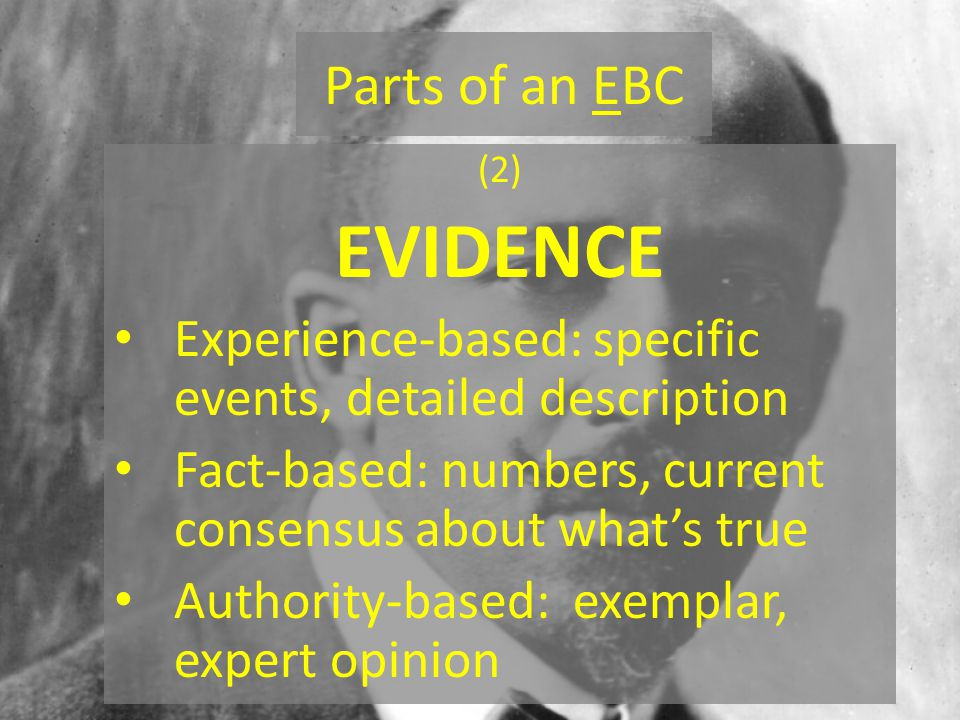 Parts of an EBC (3) BASIS: The REASONING that links EVIDENCE & CLAIM