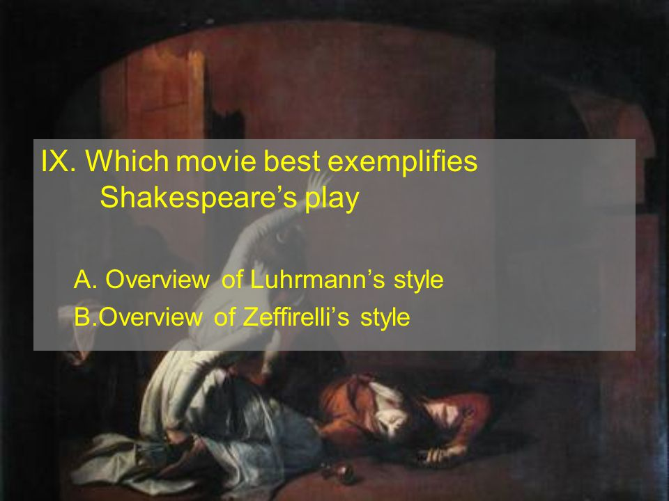 IX.Which movie best exemplifies Shakespeare's play A.