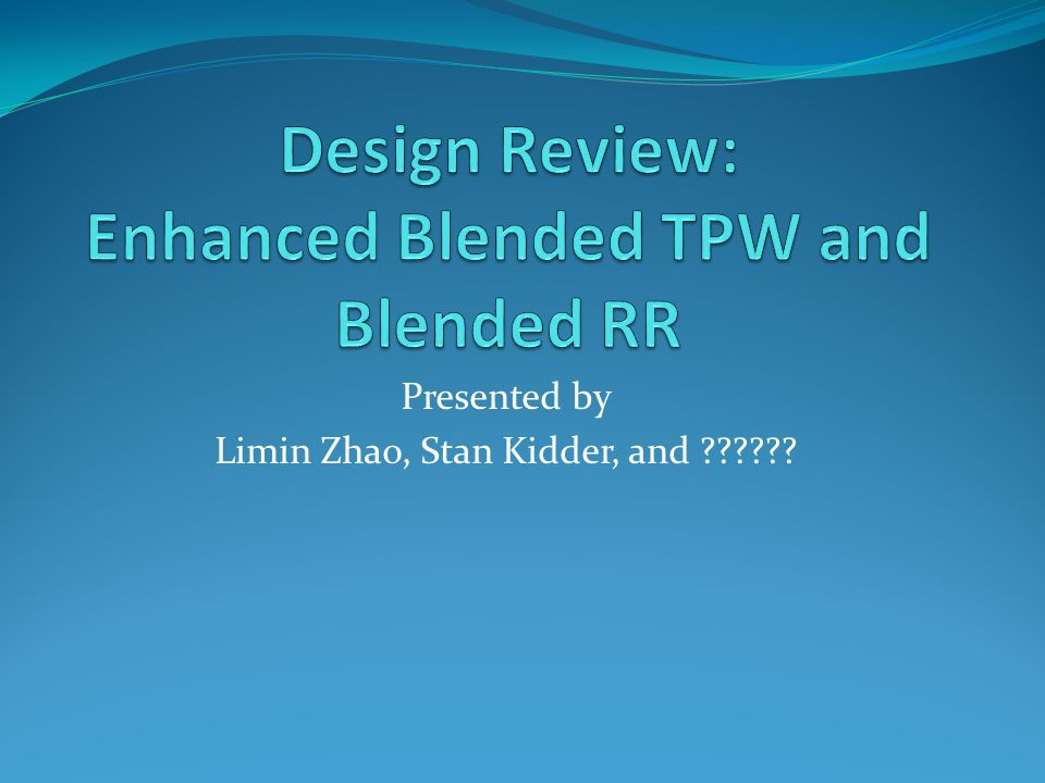 Presented by Limin Zhao, Stan Kidder, and