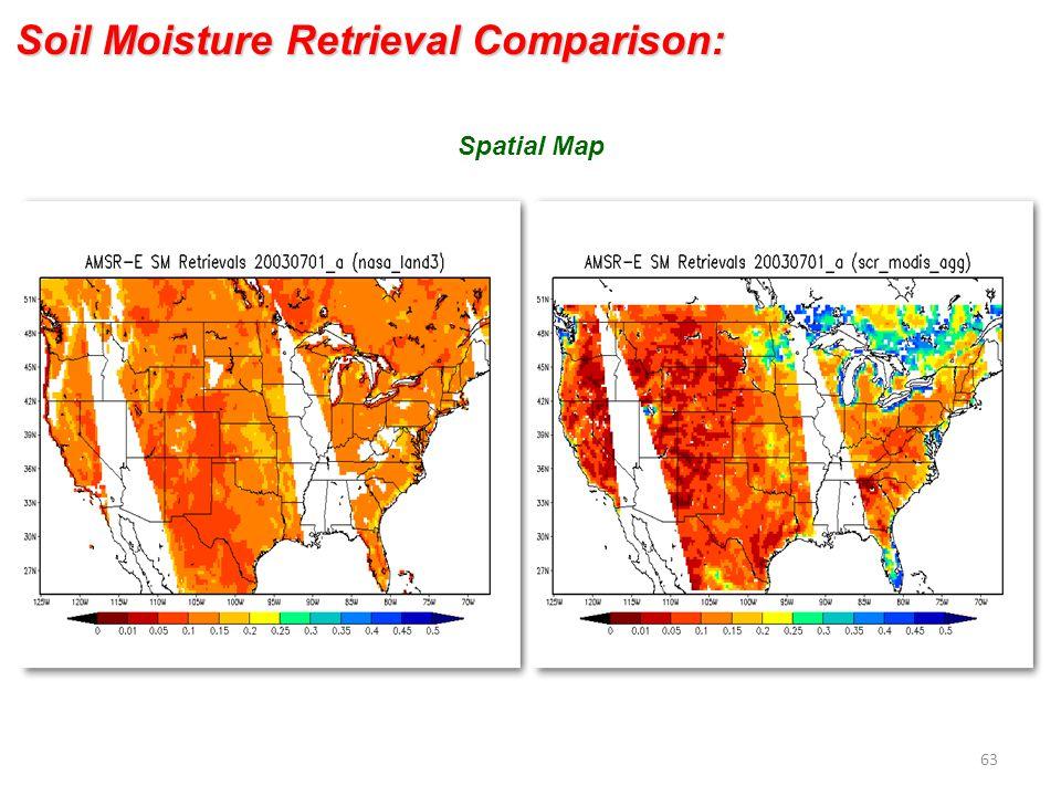 Spatial Map Soil Moisture Retrieval Comparison: 63