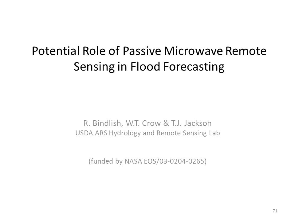 Potential Role of Passive Microwave Remote Sensing in Flood Forecasting R.