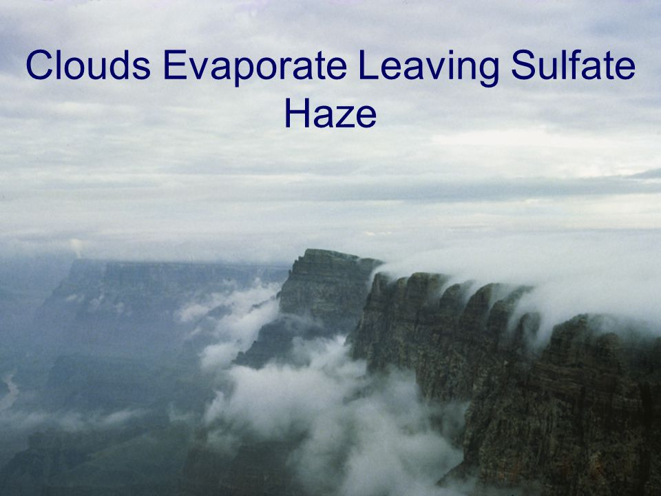 Clouds Evaporate Leaving Sulfate Haze