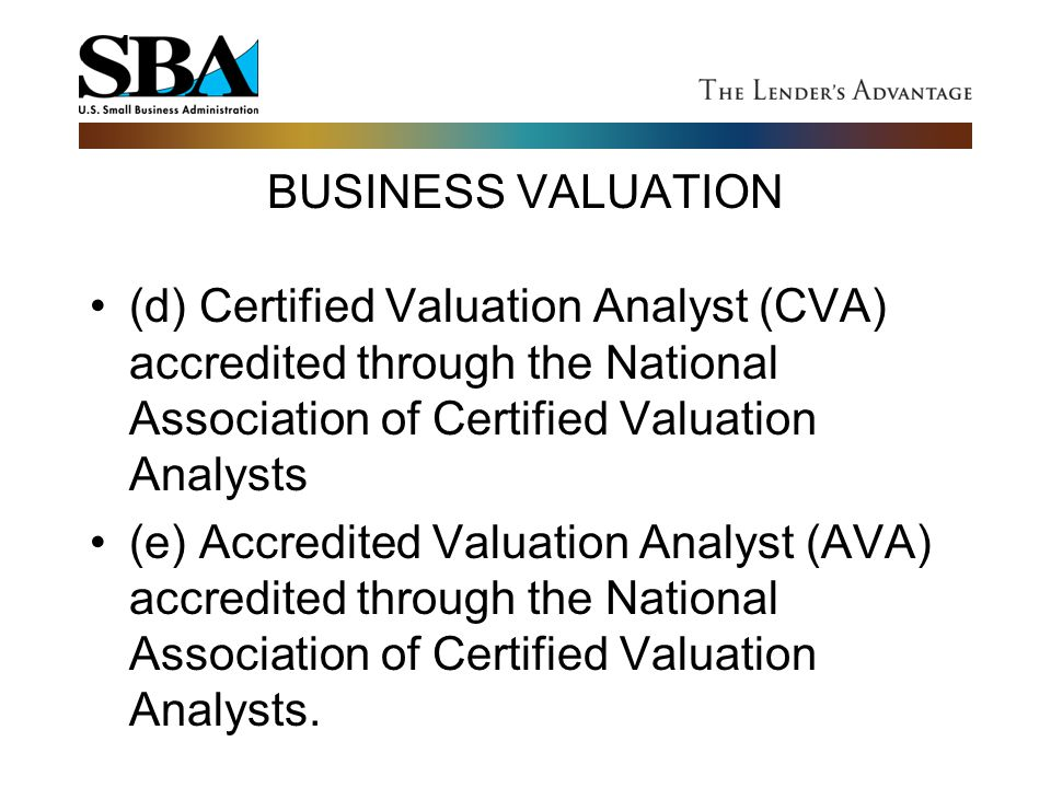 BUSINESS VALUATION (d) Certified Valuation Analyst (CVA) accredited through the National Association of Certified Valuation Analysts (e) Accredited Va
