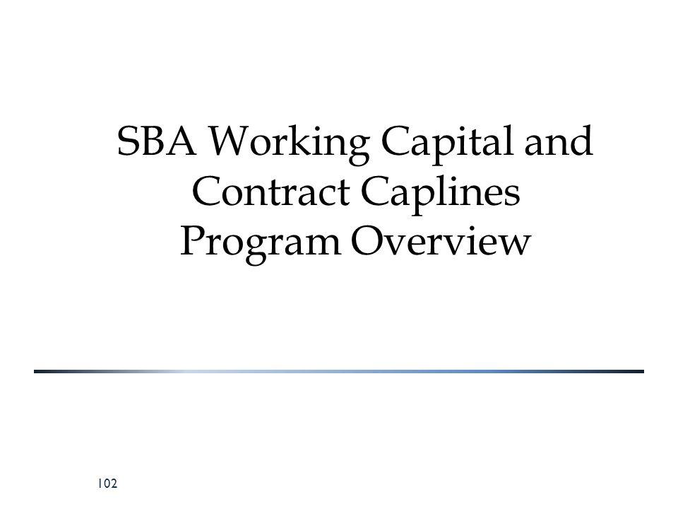 102 SBA Working Capital and Contract Caplines Program Overview