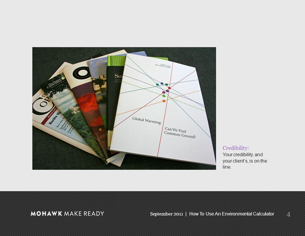 September 2011 | How To Use An Environmental Calculator 15 Kodak ONE Magazine: Printed on Mohawk Loop Silk Coated, White.