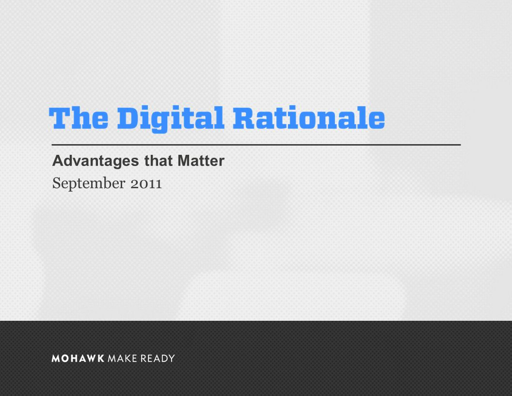September 2011 | The Digital Rationale Advantages that Matter September 2011 0
