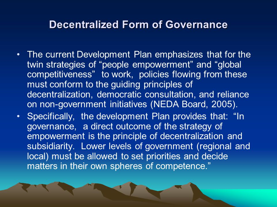 """Decentralized Form of Governance The current Development Plan emphasizes that for the twin strategies of """"people empowerment"""" and """"global competitiven"""