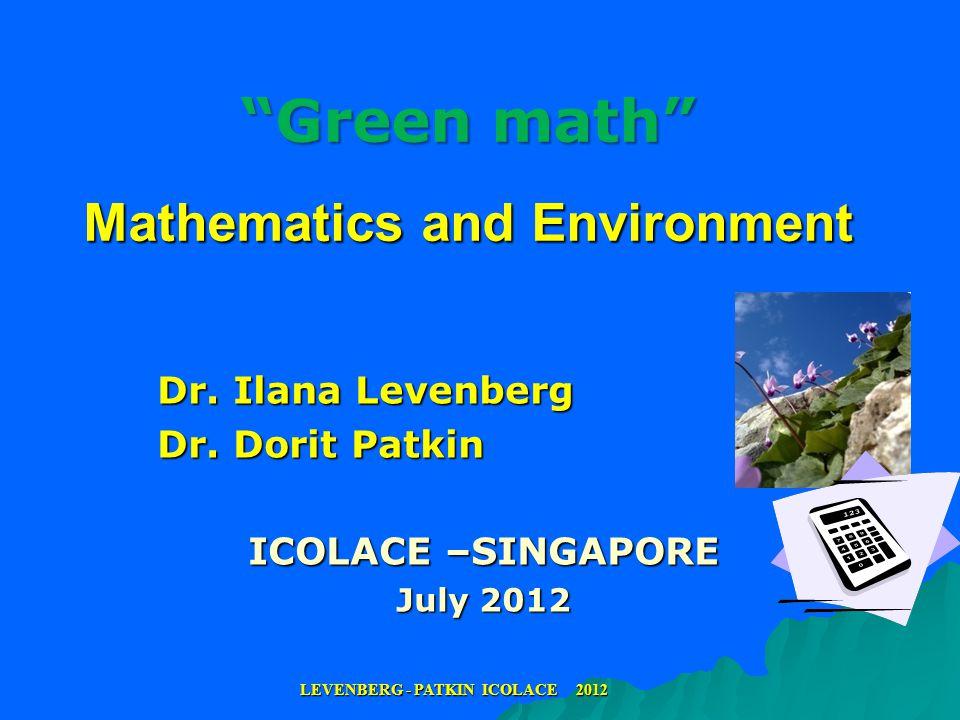 Green math Mathematics and Environment Dr. Ilana Levenberg Dr.