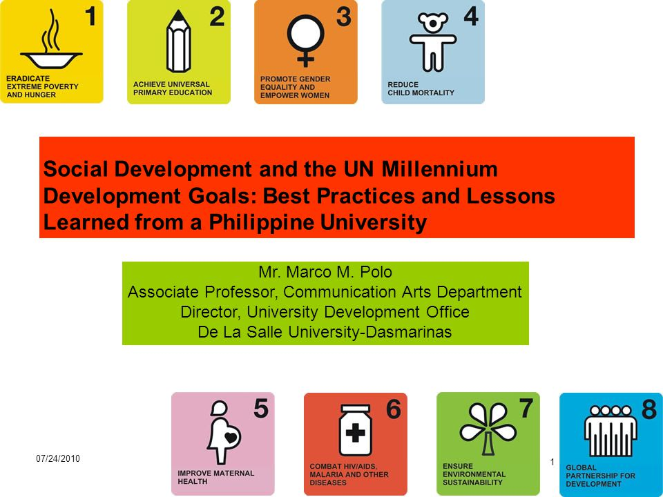 2 07/24/2010 MMPOLO Discussion Outline Social Development, The UN MDGs & the Case (Subject DevCom) Modes of inclusion of MDGs in Higher Education Pedagogy (Learning Approaches) Teaching Strategies and Learning Approaches and Opportunities Outputs and Outcomes Suggestions and Recommendations