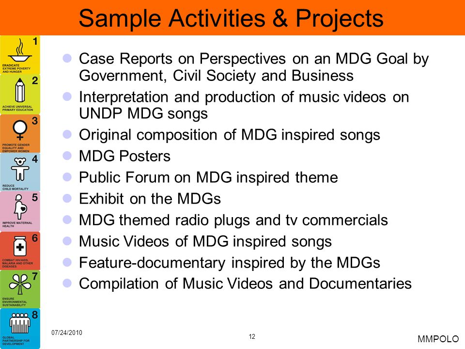 12 07/24/2010 MMPOLO Sample Activities & Projects Case Reports on Perspectives on an MDG Goal by Government, Civil Society and Business Interpretation