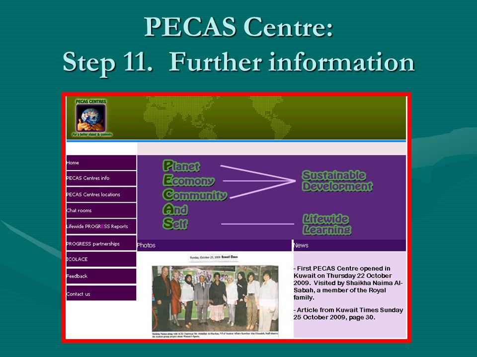 PECAS Centre: Step 11. Further information