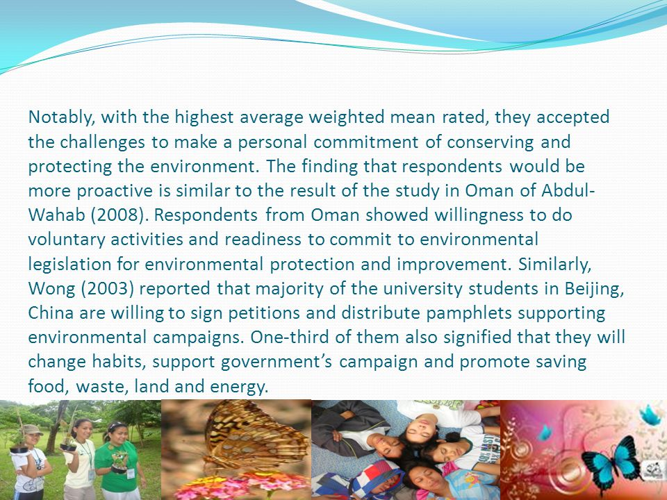 Notably, with the highest average weighted mean rated, they accepted the challenges to make a personal commitment of conserving and protecting the environment.